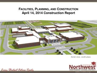 Facilities, Planning, and Construction April 14, 2014 Construction Report