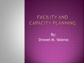 facility and  capacity  planning
