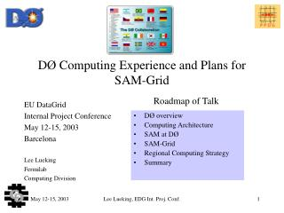 D Ø  Computing Experience and Plans for SAM-Grid