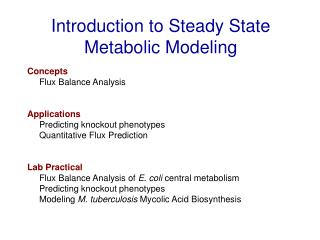 Introduction to Steady State Metabolic Modeling