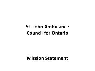 St. John Ambulance Council for Ontario Mission Statement