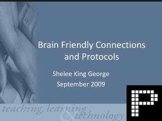 Brain Friendly Connections and Protocols