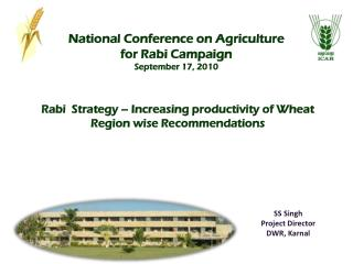 Rabi  Strategy – Increasing productivity of Wheat  Region wise Recommendations