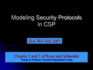 Modeling Security Protocols  in CSP