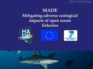 MADE Mitigating adverse ecological impacts of open ocean fisheries