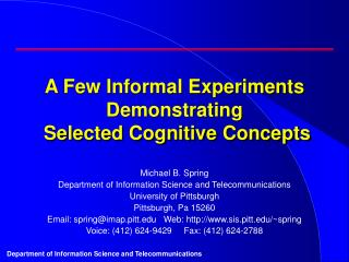 A Few Informal Experiments Demonstrating  Selected Cognitive Concepts