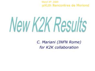 C. Mariani (INFN Rome) for K2K collaboration