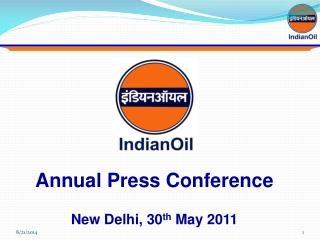 Annual Press Conference  New Delhi, 30 th  May 2011