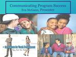 Communicating Program Success Eva McGann, Presenter