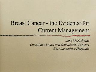 Breast Cancer - the Evidence for Current Management