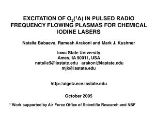 EXCITATION OF O 2 ( 1 Δ) IN PULSED RADIO FREQUENCY FLOWING PLASMAS FOR CHEMICAL IODINE LASERS