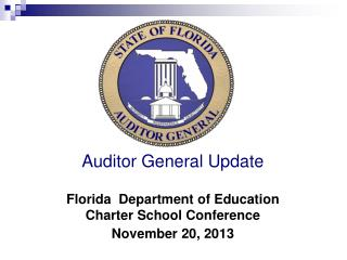 Auditor General Update Florida  Department of Education  Charter School Conference