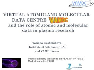 VIRTUAL ATOMIC AND MOLECULAR        DATA CENTRE
