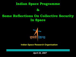 Indian Space Programme & Some Reflections On Collective Security In Space