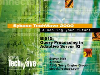 BI515: Query Processing in Adaptive Server IQ
