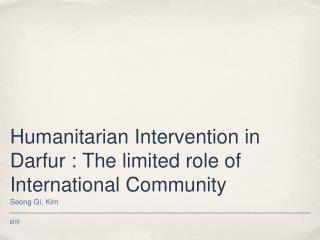 Humanitarian Intervention in Darfur : The limited role of International Community