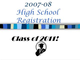 2007-08 High School      Registration