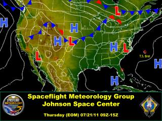 Spaceflight Meteorology Group Johnson Space Center Thursday (EOM) 07/21/11 09Z-15Z