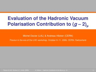 Evaluation of the Hadronic Vacuum Polarisation Contribution to ( g  – 2) µ
