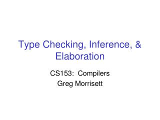 Type Checking, Inference, & Elaboration