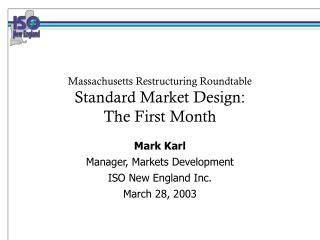 Massachusetts Restructuring Roundtable Standard Market Design: The First Month