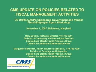 CMS UPDATE ON POLICIES RELATED TO FISCAL MANAGEMENT ACTIVITIES