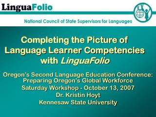Completing the Picture of  Language Learner Competencies  with  LinguaFolio