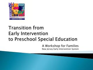 Transition from Early Intervention to  Preschool Special Education