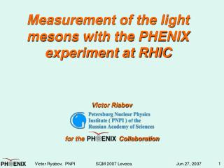 Measurement of the light mesons with the PHENIX experiment at RHIC