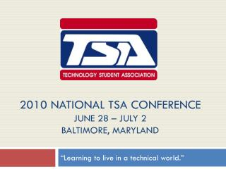 2010 national TSA Conference june 28   July 2 Baltimore, Maryland
