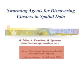 Swarming Agents for Discovering Clusters in Spatial Data