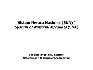 Sistem Neraca Nasional (SNN)/ System of National Accounts  (SNA)