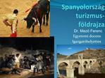 Spanyolorsz g turizmus-f ldrajza