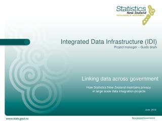 Integrated Data Infrastructure (IDI) Project manager – Guido Stark