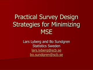 Practical Survey Design Strategies for Minimizing MSE