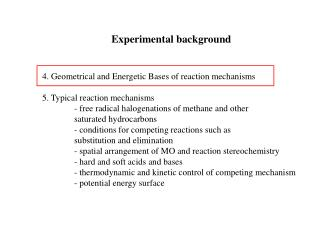 Experimental background 4. Geometrical and Energetic Bases of reaction mechanisms