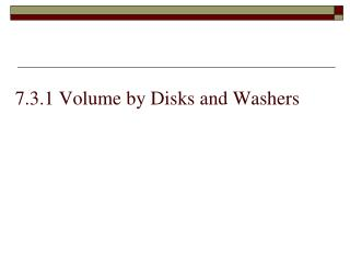 7.3.1 Volume by Disks and Washers