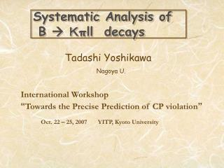 Systematic Analysis of  B    K πll  decays