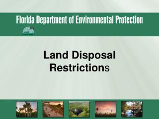 Land Disposal Restriction s