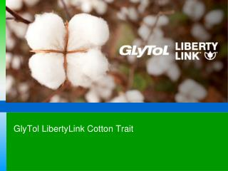 LibertyLink & Glytol Cotton Trait - FMSV