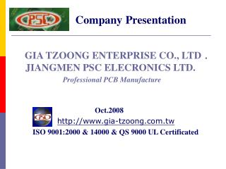 GIA TZOONG ENTERPRISE CO., LTD﹒   JIANGMEN PSC ELECRONICS LTD. Professional PCB Manufacture