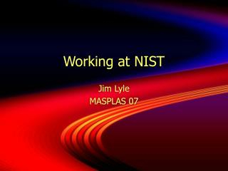 Working at NIST