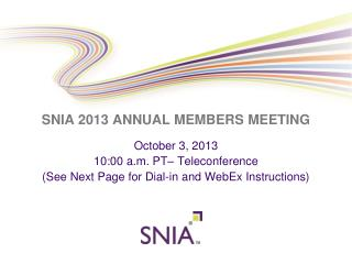 SNIA 2013 ANNUAL MEMBERS MEETING