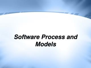 Software Process and Models