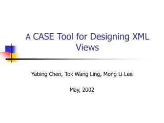 A  CASE Tool for Designing XML Views