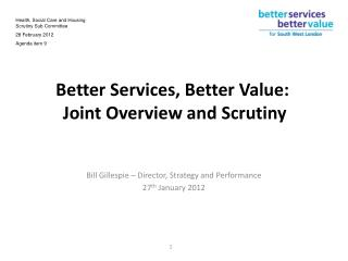 Better Services, Better Value:  Joint Overview and Scrutiny