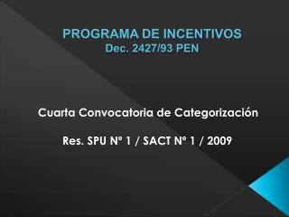 PROGRAMA DE INCENTIVOS Dec . 2427/93 PEN