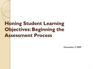 Honing Student Learning Objectives: Beginning the Assessment Process