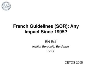 French Guidelines (SOR): Any Impact Since 1995?