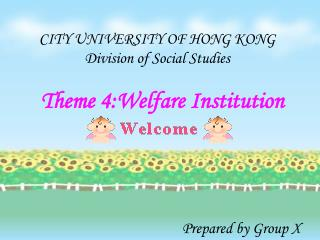 Theme 4:Welfare Institution